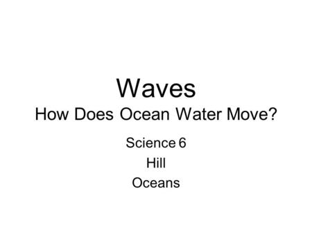 Waves How Does Ocean Water Move?