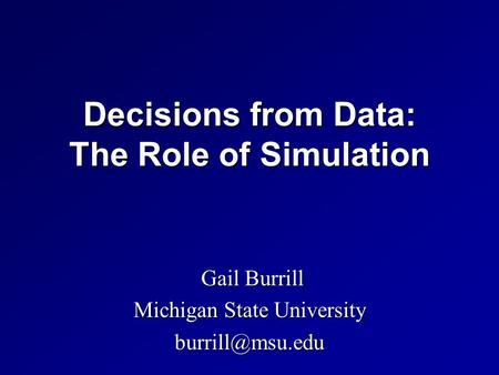 Decisions from Data: The Role of Simulation Gail Burrill Gail Burrill Michigan State University