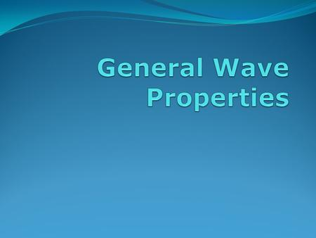 What is a wave? A wave is a transfer of energy from one point to another by a traveling disturbance A wave is characterized by its wavelength, frequency,