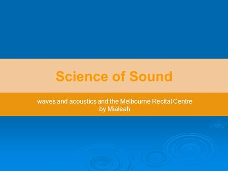 Science of Sound waves and acoustics and the Melbourne Recital Centre by Mialeah.