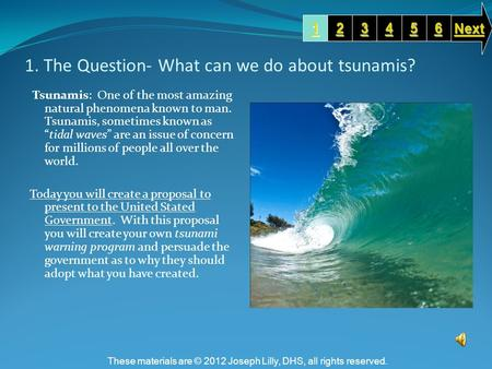 "1. The Question- What can we do about tsunamis? Tsunamis: One of the most amazing natural phenomena known to man. Tsunamis, sometimes known as ""tidal waves"""