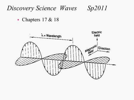 Discovery Science WavesSp2011 w Chapters 17 & 18.
