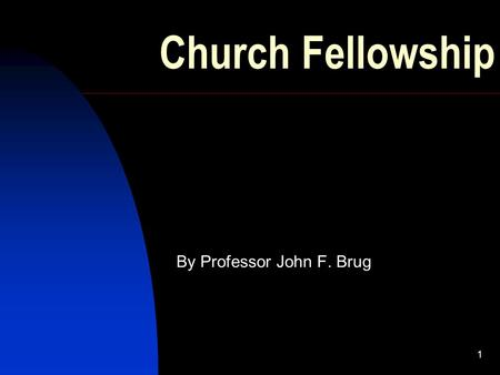 1 Church Fellowship By Professor John F. Brug. 2 Opening Prayer Lord, thank you! By giving us faith in Jesus as our Savior you made us members of your.