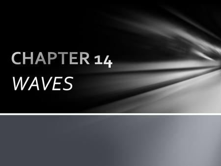 CHAPTER 14 WAVES.