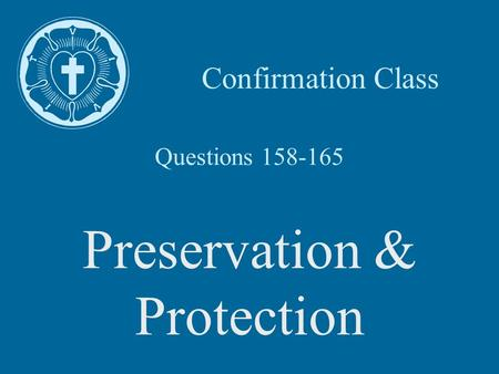 Questions 158-165 Preservation & Protection Confirmation Class.