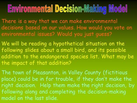 There is a way that we can make environmental decisions based on our values. How would you vote on environmental issues? Would you just guess? We will.