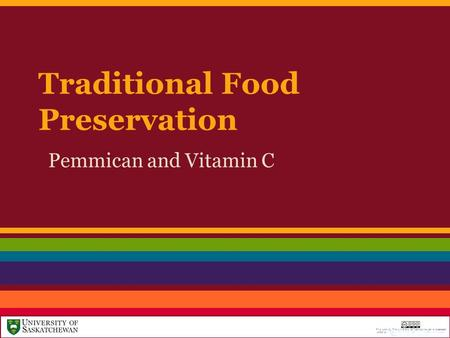 Traditional Food Preservation Pemmican and Vitamin C.