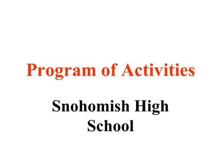 Program of Activities Snohomish High School. Successful Organizations have one thing in common. They understand that success is the result of planning.