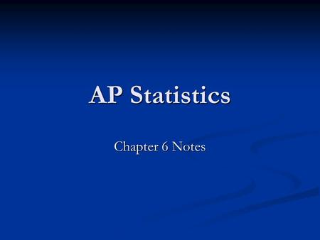 AP Statistics Chapter 6 Notes. Probability Terms Random: Individual outcomes are uncertain, but there is a predictable distribution of outcomes in the.