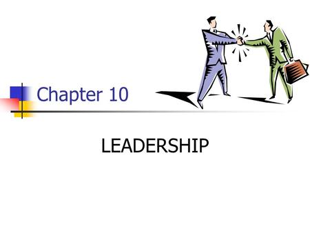 Chapter 10 LEADERSHIP. 2 Types of Power 1. Legitimate (authentic right) 2. Reward (control of valuable rewards) 3. Coercive (control over punishments)