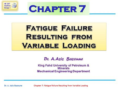 Chapter 7 Fatigue Failure Resulting from Variable Loading