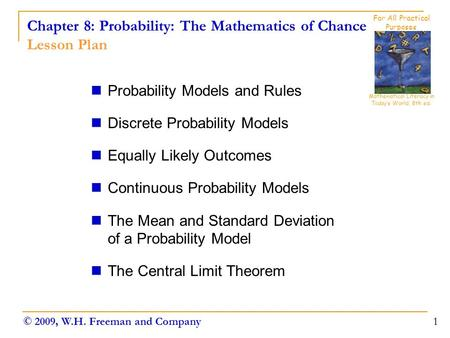 Chapter 8: Probability: The Mathematics of Chance Lesson Plan Probability Models and Rules Discrete Probability Models Equally Likely Outcomes Continuous.