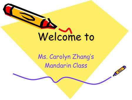 Welcome to Ms. Carolyn Zhang's Mandarin Class. Middle School The Middle School years work as a bridge when choice is slowly introduced into the system,