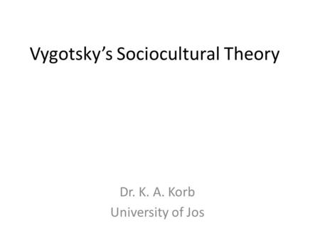 reflection paper on vygotsky s sociocultural Theorist paper: vygotsky leo semyonovich vygotsky was a russian developmental psychologist, discovered by the western world in the 1960s an important thinker, he pioneered the idea that the intellectual development of children is a function of human communities, rather than of individuals.