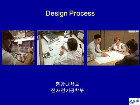 Design Process 중앙대학교 전자전기공학부. Design for Electrical and Computer Engineers 2. Design Process  Engineering : Problem solving through specialized scientific.