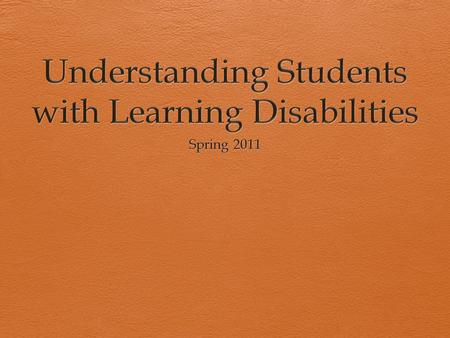 Defining Learning Disabilities  IDEA definition  Specific learning disability  Two criteria for classification  Inclusionary Standard  Exclusionary.