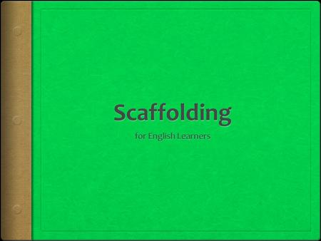What is Scaffolding? Scaffolding…  Is assistance provided by a teacher to help a student preform within their Zone of Proximal Development  Helps a.