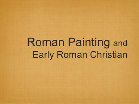 Roman Painting and Early Roman Christian. Pompeii In 79 A.D., Mt. Vesuvius erupted covering the high- class coastal towns of Pompeii and Herculaneum.
