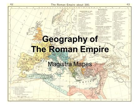 Geography of The Roman Empire Magistra Mapes.