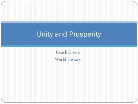 Coach Crews World History Unity and Prosperity. Bellringer 1/15 3. What was the Sumerian temple to honor their chief god? 4. What was Rome's first law.