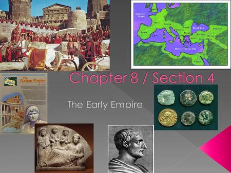 Chapter 8 / Section 4 The Early Empire.