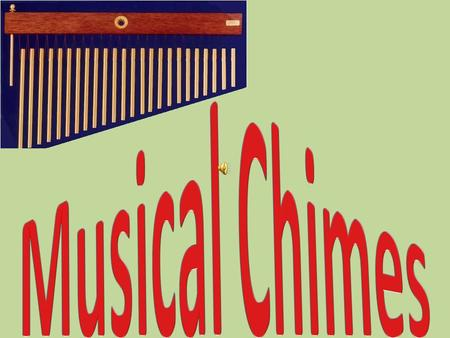 Chimes (also known as tubular bells) are musical instruments in the percussion family. Chimes are metal tubes varying in length, the length of the tube.
