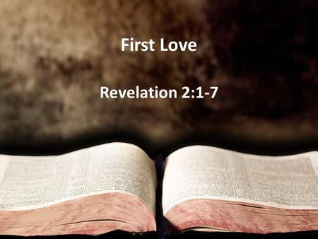 First Love Revelation 2:1-7. Church at Ephesus Founded by Priscilla and Aquila Paul led some Old Testament believers to Jesus and this launched a church.