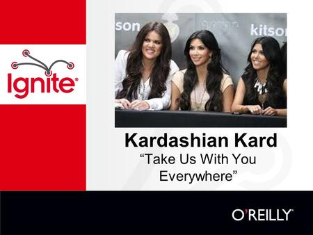 "Kardashian Kard ""Take Us With You Everywhere"". What is It? Credit Card/ Debit Card Pre-Paid Both Online (Mobile) and Offline Payments."