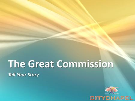 The Great Commission Tell Your Story. Still later, as the Eleven were eating supper, he appeared and took them to task most severely for their stubborn.