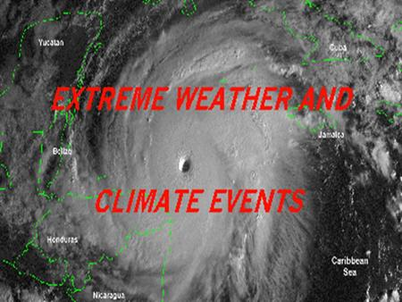 Global Warming Effects on Extreme Weathers By: Christopher Chappell December 5, 2005 Global Change and Environmental Consequence.
