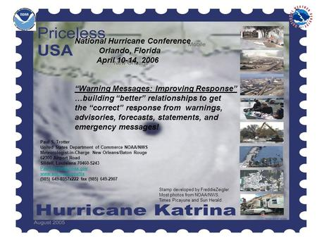 Paul S. Trotter United States Department of Commerce NOAA/NWS Meteorologist-in-Charge New Orleans/Baton Rouge 62300 Airport Road Slidell, Louisiana 70460-5243.