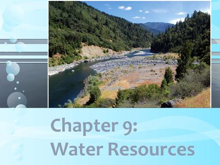 Chapter 9: Water Resources. Flooding- both natural and human induced. Modern floods are highly destructive because humans have: −Removed water-absorbing.