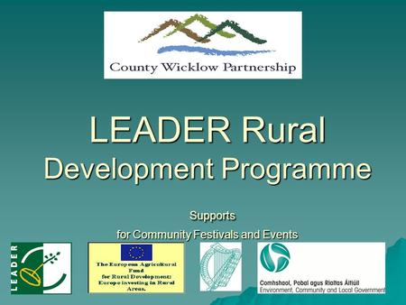 LEADER Rural Development Programme Supports for Community Festivals and Events.