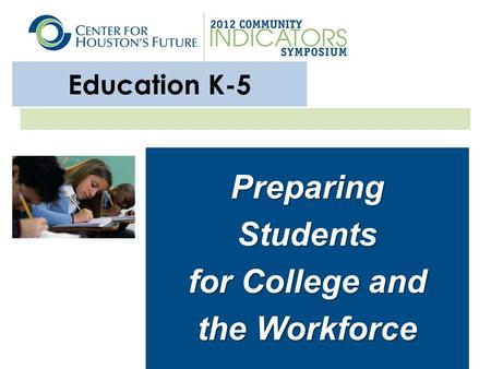 Education K-5 Preparing Students for College and the Workforce.