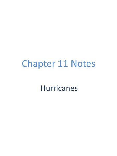 Chapter 11 Notes Hurricanes. Tropical Storms Boris and Christiana Together-2008 Profile of a Hurrican Most hurricanes form between the latitudes of 5.