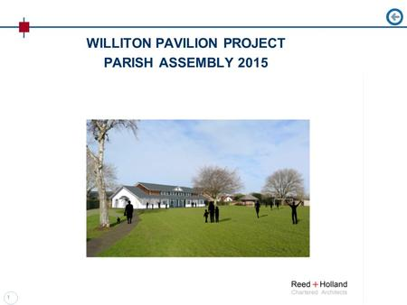 WILLITON PAVILION PROJECT PARISH ASSEMBLY 2015 1.