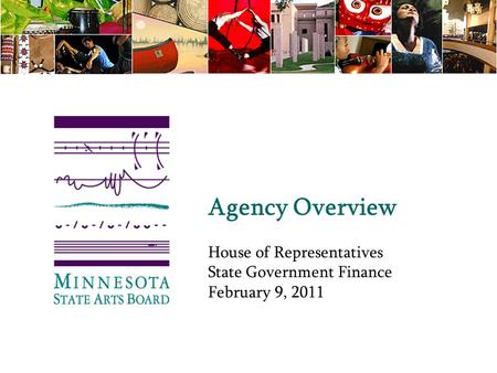 Agency Overview House of Representatives State Government Finance February 9, 2011.