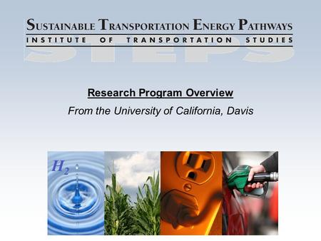 Research Program Overview From the University of California, Davis H2H2.