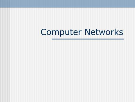 Computer Networks. Why Create Networks? Communication Communication technologies such as e-mail, sms, video-conference can be used Makes communication.