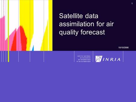 1 Satellite data assimilation for air quality forecast 10/10/2006.