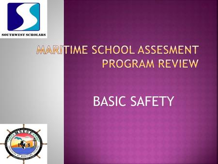 MARITIME SCHOOL ASSESMENT PROGRAM REVIEW