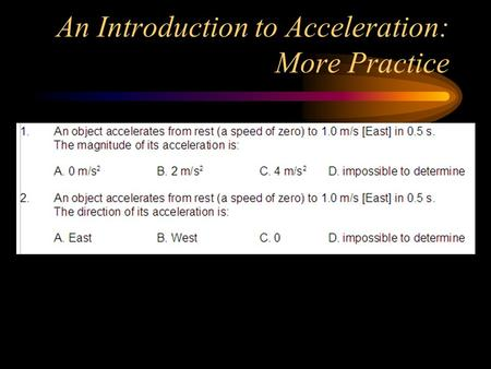 An Introduction to Acceleration: More Practice.