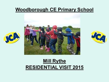 Woodborough CE Primary School Mill Rythe RESIDENTIAL VISIT 2015.