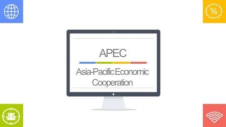 History -APEC is a forum for 21 Pacific Rim member economies that promotes free trade throughout the Asia-Pacific region. -The idea of APEC was firstly.