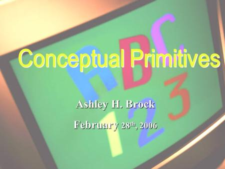 Ashley H. Brock February 28 th, 2006. n Mandler, J. M. (1992). How to build a baby: II. Conceptual primitives. Psychological Review, 99, pp. 587-604.