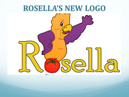 ROSELLA'S NEW LOGO. Gaz the Galah Fun/Quirky: There are no other brands in the condiment market that are perceived as fun. Galahs are Australian birds.