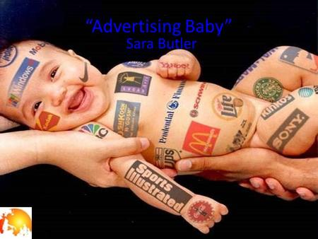 """Advertising Baby"" Sara Butler. Background information: India Study Channel, the artist, released this ad. It was released in December of 2010."