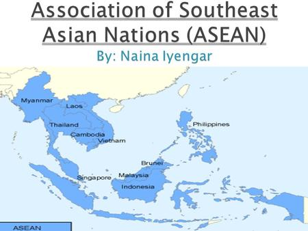 " An economic and geo-political organization of ten Southeast Asian countries valuing peace, freedom, and prosperity  ""One vision, one identity, one."