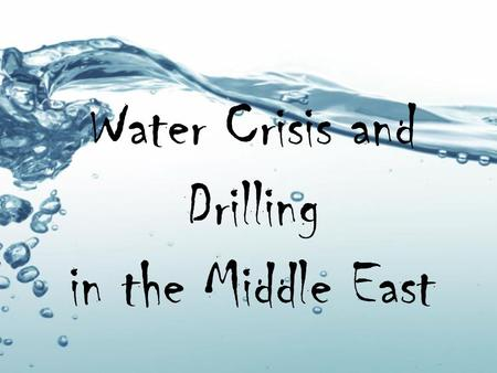 Water Crisis and Drilling in the Middle East. What is happening to the amount of renewable water available in the MENA?