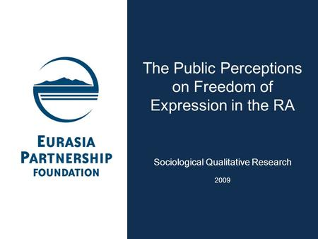 The Public Perceptions on Freedom of Expression in the RA Sociological Qualitative <strong>Research</strong> 2009.
